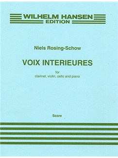 Niels Rosing-Schow: Voix Interieures (Score) Books | Clarinet, Violin, Cello, Piano