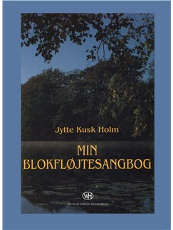 Jytte Kusk Holm: Min Blokfløjtesangbog (Recorder Solo) Books | Recorder