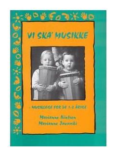 Marianne Nielsen & Marianne Jaworski: Vi Ska' Musikke (Book) Bog |