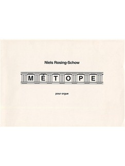 Niels Rosing-Schow: Metope Entre Deux For Organ Buch | Orgel