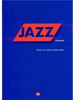 Jazz På Dansk - Danske revy-, kabaret- og filmmelodier (Songbook/MLC) Bog | Melodilinie, tekst og becifring, Klaver solo