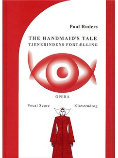 Poul Ruders: Handmaid's Tale (Tjenerindens Fortaelling) Vocal Score Books | Opera