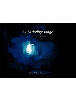 Erling Lindgrene: 24 Kirkelige Sange (Songbook) Bog | Stemme, Klaverakkompagnement