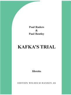 Poul Ruders & Paul Bentley: Kafka's Trial (Libretto) Books | Libretto