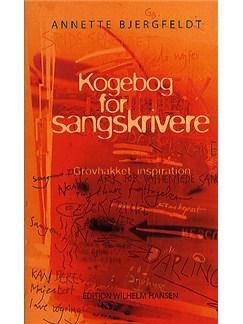 Annette Bjergfeldt: Kogebog For Sangskrivere Books |