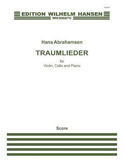Hans Abrahamsen: Traumlieder (Score/Parts) Books | Violin, Cello, Piano Chamber