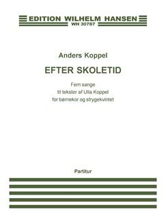 Anders Koppel: Efter Skoletid (Score) Books | SA, String Quintet