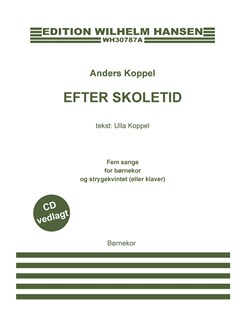 Anders Koppel: Efter Skoletid (Choral Score/CD) Books and CDs | Choral
