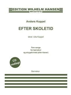 Anders Koppel: Efter Skoletid (Choral Score/CD) Bog og CD | Kor