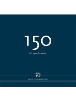 150 - 150 Sange Fra 150 År  (Songbook) Bog | Melodilinie, tekst og becifring