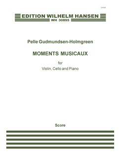 Pelle Gudmundsen-Holmgreen: Moments Musicaux  (Score And Parts) Books | Violin, Cello, Piano Chamber