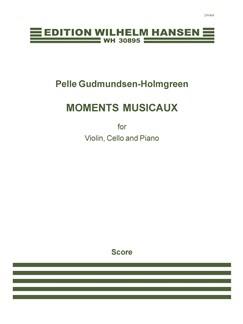 Pelle Gudmundsen-Holmgreen: Moments Musicaux  (Score And Parts) Bog | Violin, Cello, Klaver Ensemble