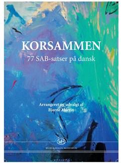 Bjarne Martin: Korsammen - 77 SAB-satser på dansk Bog | SAB