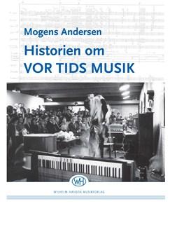 Mogens Andersen: Historien Om Vor Tids Musik (Book) Bog |