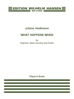 Juliana Hodkinson: What Happens When (Player's score) Books | Soprano, Bass Recorder, Guitar