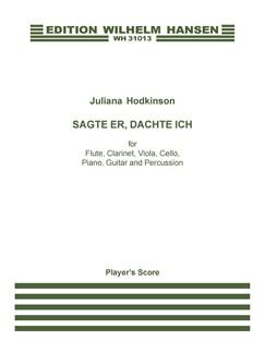 Juliana Hodkinson: Sagte Er, Dachte Ich (Player's Score) Buch | Querflöte, Klarinette, Bratsche, Cello, Klavier, Gitarre, Percussion, Ensemble