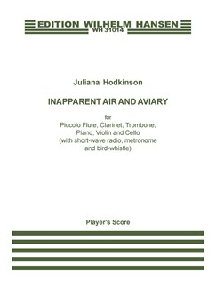 Juliana Hodkinson: Inapparent Air And Aviary (Player's Score) Books | Piccolo, Clarinet, Trombone, Piano Chamber, Violin, Cello