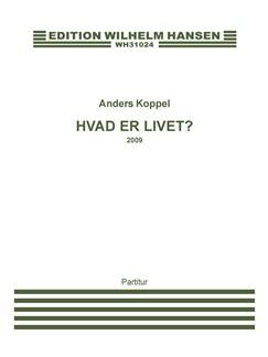 Anders Koppel: Hvad Er Livet? (Score) Books | SAB, Orchestra