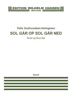 Pelle Gudmundsen-Holmgreen: Sol Går Op, Sol Går Ned (Score) Books | Opera