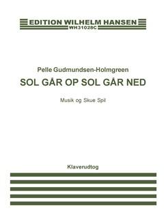 Pelle Gudmundsen-Holmgreen: Sol Går Op, Sol Går Ned (Vocal Score) Bog | Opera