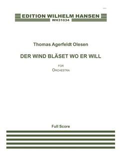 Thomas Agerfeldt Olesen: Der Wind Bläset Wo Er Will (Score) Books | Orchestra