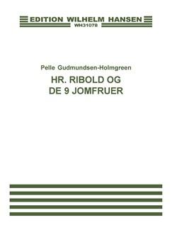 Pelle Gudmundsen-Holmgreen: Hr. Ribold Og De 9 Jomfruer (Choral Score) Bog | SATB