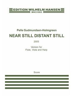Pelle Gudmundsen-Holmgreen: Near Still Distant Still - Version 2 (Score And Parts) Books | Flute, Viola, Harp