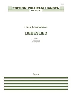 Hans Abrahamsen: Liebeslied (Score) Books | Ensemble