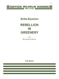 Britta Byström: Rebellion In Greenery (Score) Books | Ensemble, Flute, Clarinet, Percussion, Piano Chamber, Violin, Viola, Cello