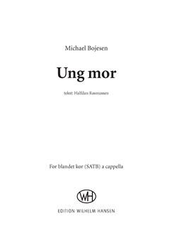 Michael Bojesen: Ung mor (SATB) Books | SATB