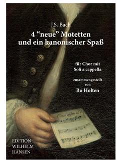 J.S. Bach (Arr. Bo Holten): 4 'Neue' Motetten Und Ein Kanonischer Spass (SATB) Books | SATB