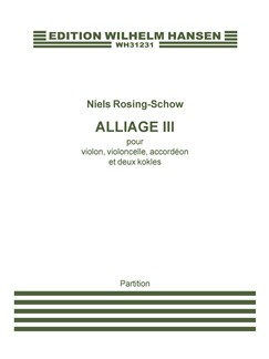 Niels Rosing-Schow: Alliage III (Score) Bog | Violin, Cello, Accordeon