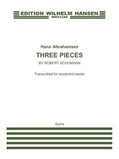 Hans Abrahamsen: Three Pieces By Schumann (Score) Books | Flute, Oboe, Clarinet, Bass Clarinet, Bassoon, French Horn