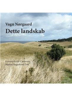 Vagn Nørgaard: Dette Landskab (CD) CDs | Choral