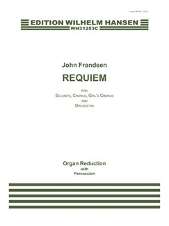 John Frandsen: REQUIEM (Organ reduction with percussion) Books | SATB, Orchestra
