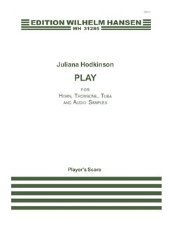 Juliana Hodkinson: Play (Player's Score) Books | French Horn, Trombone, Tuba, Electronics