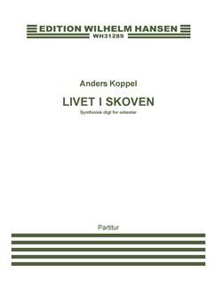 Anders Koppel: Livet i Skoven (Score) Books | Orchestra