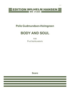 Pelle Gudmundsen-Holmgreen: Body And Soul (Score) Books | Clarinet, Bass Clarinet, Percussion, Violin, Cello