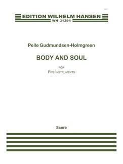 Pelle Gudmundsen-Holmgreen: Body And Soul (Score) Books | Clarinet, Bass Clarinet, Percussion, Violin, Cello