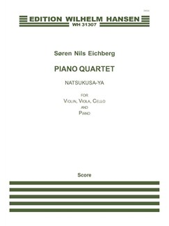Søren Nils Eichberg: Piano Quartet  'Natsukusa-Ya' (Score) Books | Violin, Viola, Cello, Piano Chamber