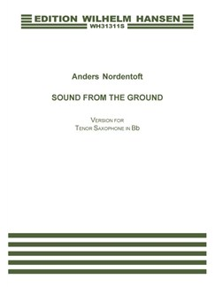 Anders Nordentoft: Sound From The Ground (Version For Tenor Saxophone) Books | Tenor Saxophone