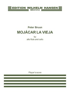 Peter Bruun: Mojácar La Vieja (Player's score) Books | Alto Flute, Cello