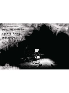 Jakob Thorkild Overgaard: Improvised Music - Essays And Interviews (Book) Books |