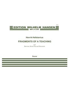 Henrik Hellstenius: Fragments Of A Teaching (Score) Books | Baritone Voice, Violin, Viola, Cello, Percussion