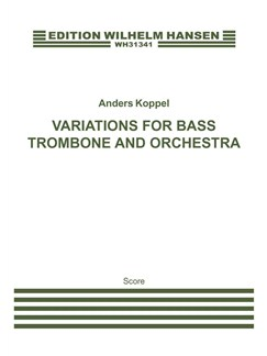 Anders Koppel: Variations For Bass Trombone And Orchestra (Score) Bog | Orkester, Basbasun