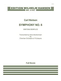 Carl Nielsen: Symphony No.6 'Sinfonia Semplice' (Score) Arr. Hans Abrahamsen Books | Orchestra