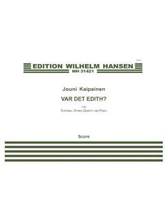 Jouni Kaipainen: Var Det Edith? (Score) Books | Soprano, String Quintet, Piano Chamber