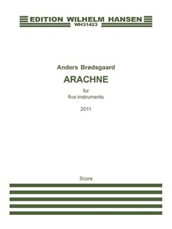 Anders Brødsgaard: Arachne (Score) Books | Clarinet, Bass Clarinet, Violin, Viola, Percussion, Ensemble