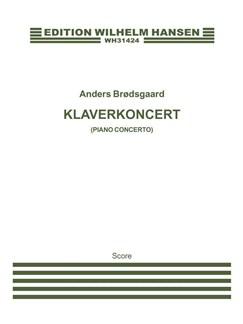 Anders Brødsgaard: Klaverkoncert (Piano Concerto) Books | Piano, Orchestra