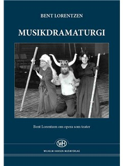 Bent Lorentzen: Musikdramaturgi Bog | Opera
